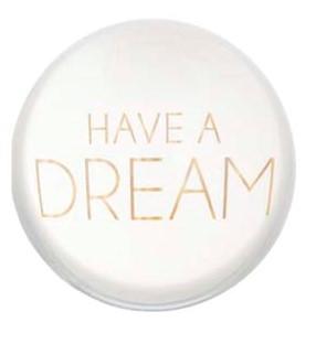 "Briefbeschwerer ""HAVE A DREAM"", 8x8x5 cm"